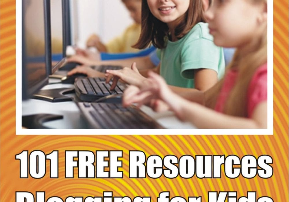 101 Blogging for Kids Resources